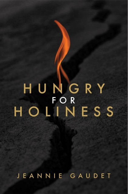 Hungry for Holiness, Jeannie Gaudet