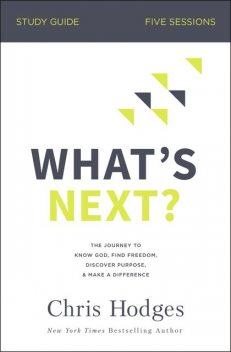 What's Next? Study Guide, Chris Hodges