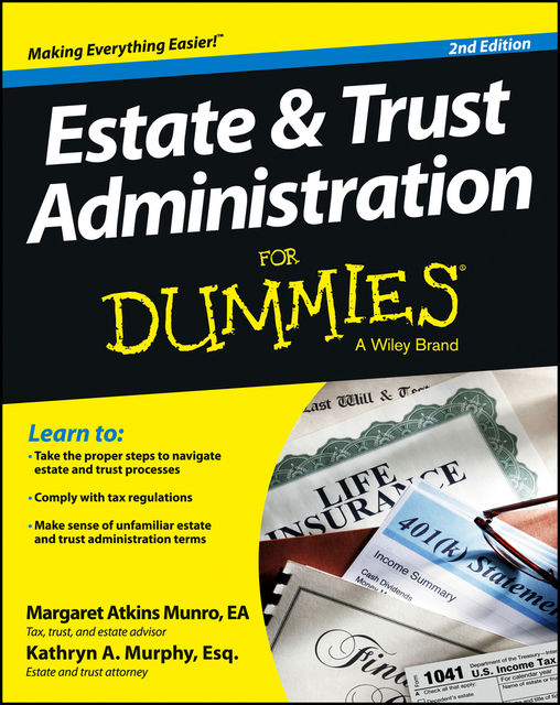 Estate and Trust Administration For Dummies, Kathryn A.Murphy, Margaret Atkins Munro
