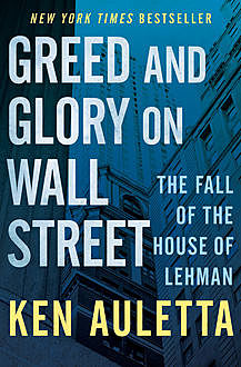 Greed and Glory on Wall Street, Ken Auletta