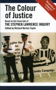 The Colour of Justice: Based on the transcripts of the Stephen Lawrence Inquiry, Richard Norton-Taylor