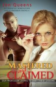Mastered & Claimed: Our Professor Learns to Obey these Lessons – Interracial Domination and Submission Erotica, Jen Queens