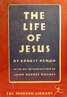 The Life of Jesus, Ernest Renan
