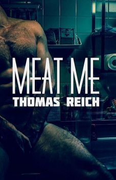 Meat Me, Thomas Reich