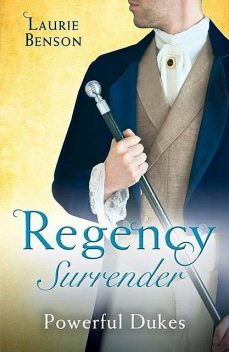 Regency Surrender: Powerful Dukes, Laurie Benson