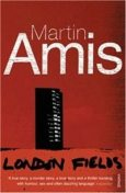 London Fields, Martin Amis
