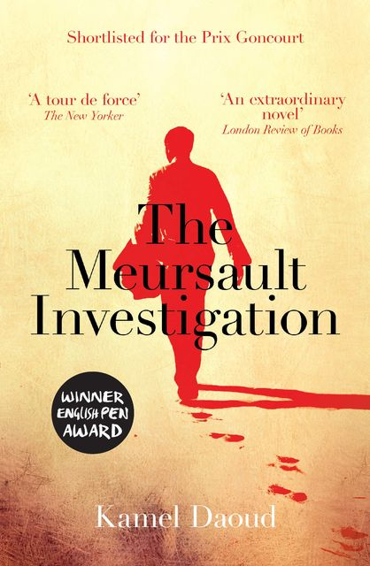 The Meursault Investigation, Kamel Daoud