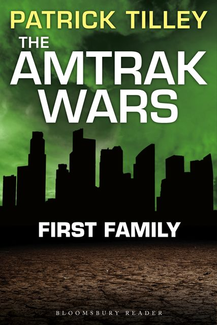 The Amtrak Wars: First Family, Patrick Tilley