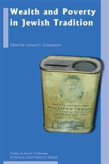 Wealth and Poverty in Jewish Tradition, Volume 26, Leonard J. Greenspoon