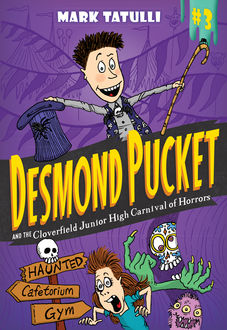 Desmond Pucket and the Cloverfield Junior High Carnival of Horrors (PagePerfect NOOK Book), Mark Tatulli