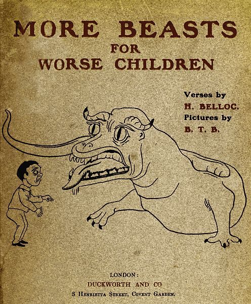 More Beasts (For Worse Children), Hilaire Belloc