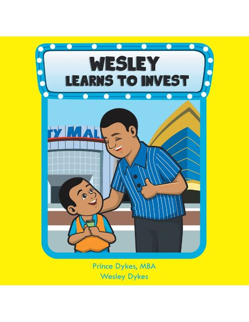 Wesley Learns to Invest, MBA Wesley Dykes, Prince Dykes