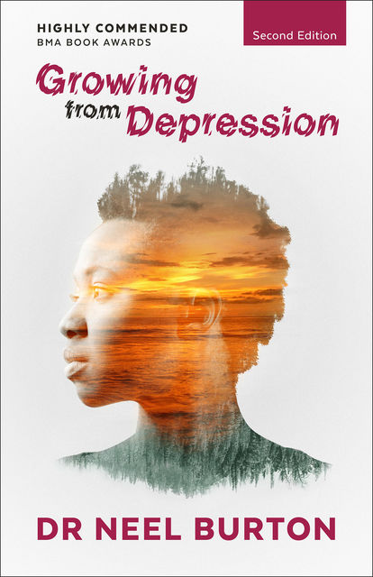 Growing from Depression, second edition, Neel Burton