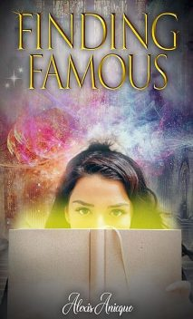 Finding Famous, Alexis Anicque