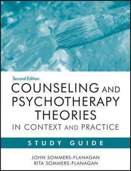 Counseling and Psychotherapy Theories in Context and Practice Study Guide, John Flanagan, Rita Sommers-Flanagan