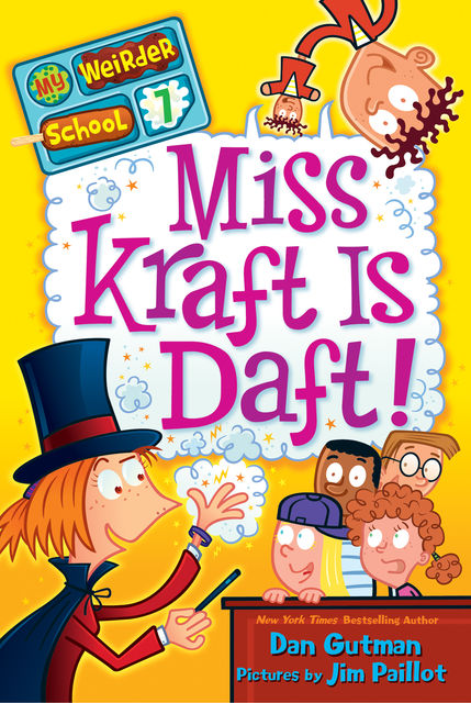 My Weirder School #7: Miss Kraft Is Daft!, Dan Gutman