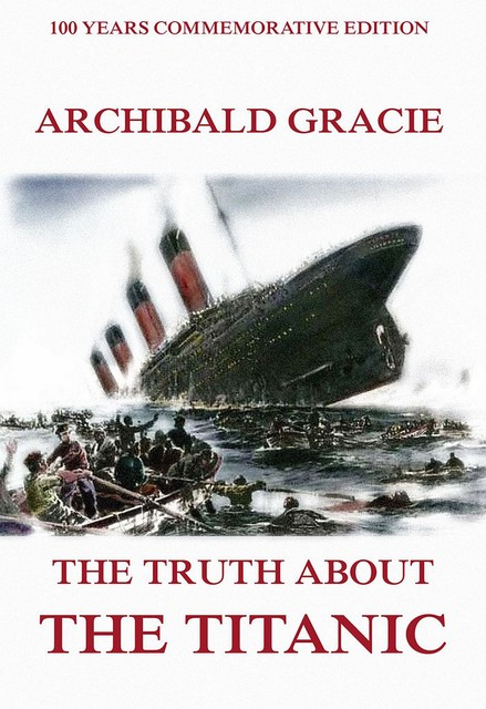 The Truth About The Titanic, Archibald Gracie