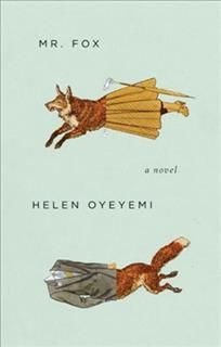 Mr. Fox, Helen Oyeyemi