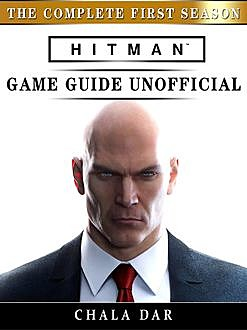 Hitman The Complete First Season Game Guide Unofficial, Chala Dar