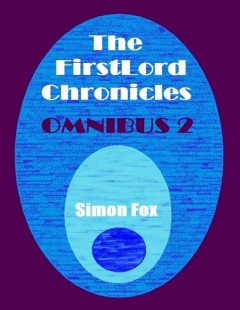 The FirstLord Chronicles: Omnibus 2, Simon Fox