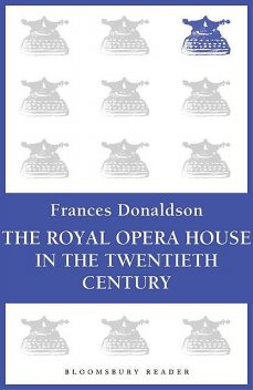 The Royal Opera House in the Twentieth Century, Frances Donaldson