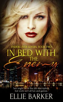 In Bed with the Enemy, Ellie Barker