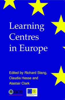 Learning Centres in Europe, Claudia Hesse, Alastair Clark, Richard Stang