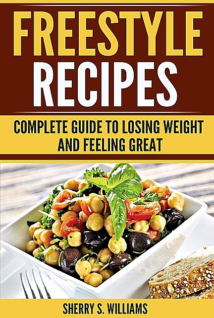 Freestyle Recipes, Sherry S. Williams