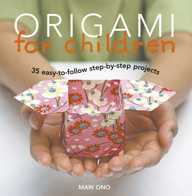 Origami for Children, Mari Ono, Roshin Ono