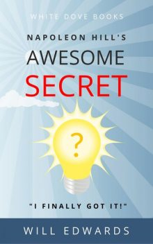 Napoleon Hill's Awesome Secret, Will Edwards