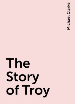 The Story of Troy, Michael Clarke