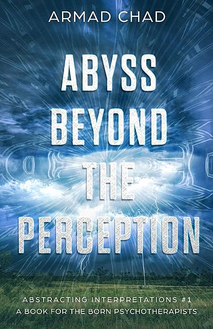 ABYSS BEYOND THE PERCEPTION, ARMAD CHAD KERSEE