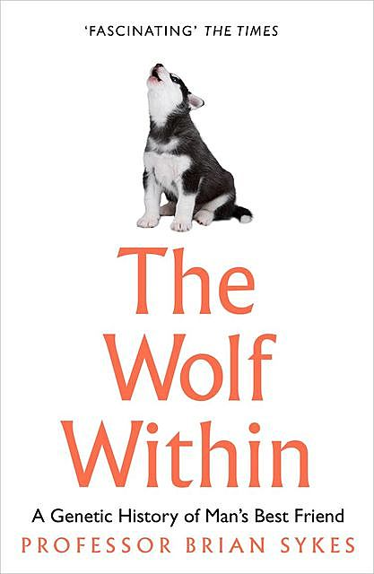 The Wolf Within, Bryan Sykes