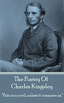 The Poetry Of Charles Kingsley, Charles Kingsley