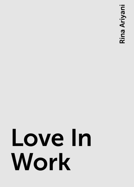 Love In Work, Rina Ariyani