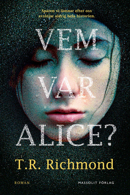 Vem var Alice, T.R. Richmond