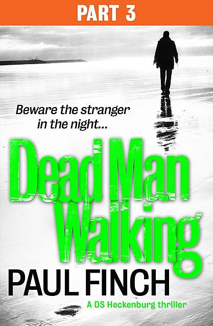 Dead Man Walking (Part 3 of 3), Paul Finch