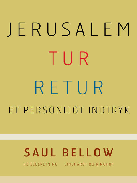 Jerusalem tur-retur, Saul Bellow
