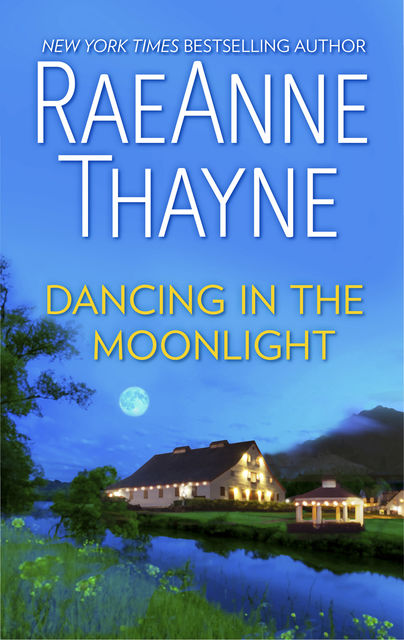 Dancing in the Moonlight: A Cowboys of Cold Creek romance, RaeAnne Thayne