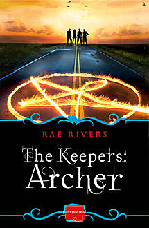 The Keepers: Archer (Book 1): HarperImpulse Paranormal Romance, Rae Rivers