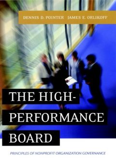The High-Performance Board, Dennis D. Pointer, James E. Orlikoff