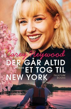 Der går altid et tog til New York, Carey Heywood