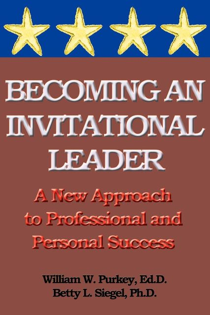 Becoming an Invitational Leader, William Purkey