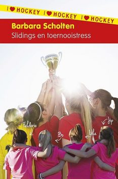 I love hockey 7: Slidings en toernooistress, Barbara Scholten