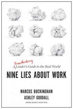 Nine Lies About Work, Marcus Buckingham, Ashley Goodall