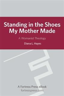 Standing in the Shoes my Mother Made, Diana Hayes