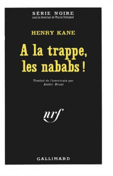 A la trappe, les nababs, Henry Kane