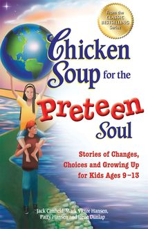 Chicken Soup for the Preteen Soul, Jack Canfield, Mark Hansen