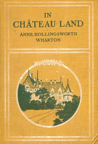 In Château Land, Anne Hollingsworth Wharton
