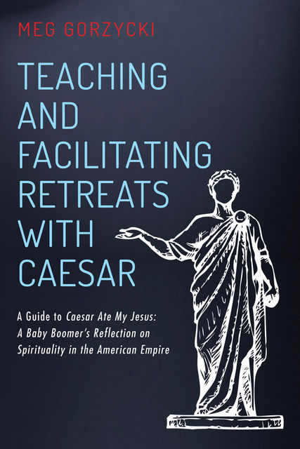 Teaching and Facilitating Retreats with Caesar, Meg Gorzycki